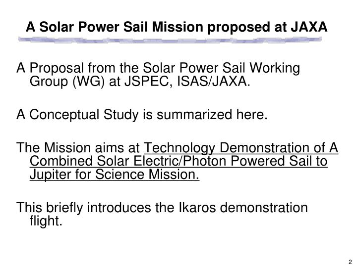 A solar power sail mission proposed at jaxa
