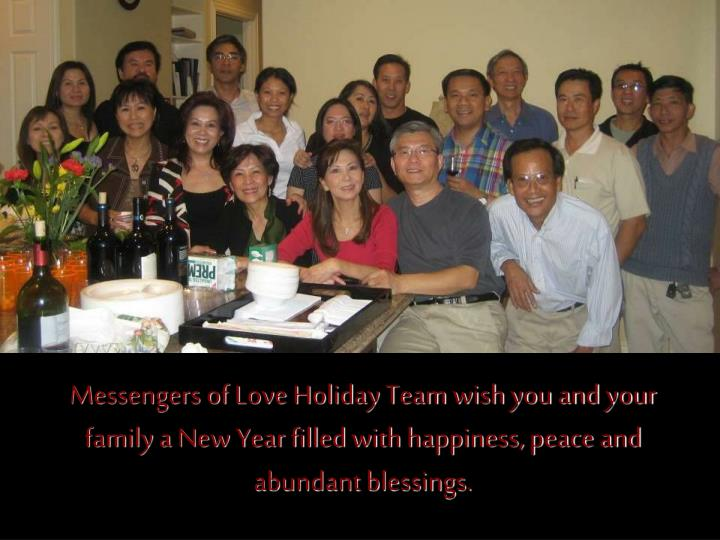Messengers of Love Holiday Team wish you and your family a New Year filled with happiness, peace and abundant blessings.