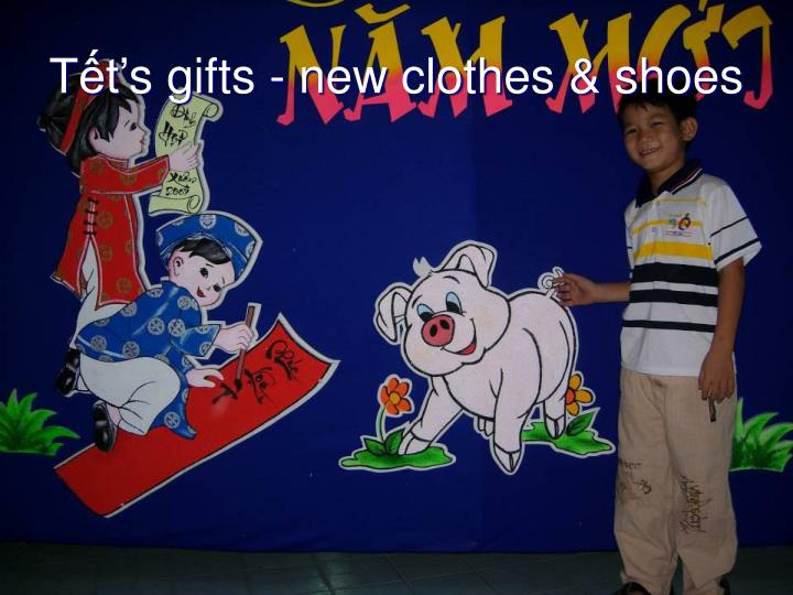 Tết's gifts - new clothes & shoes