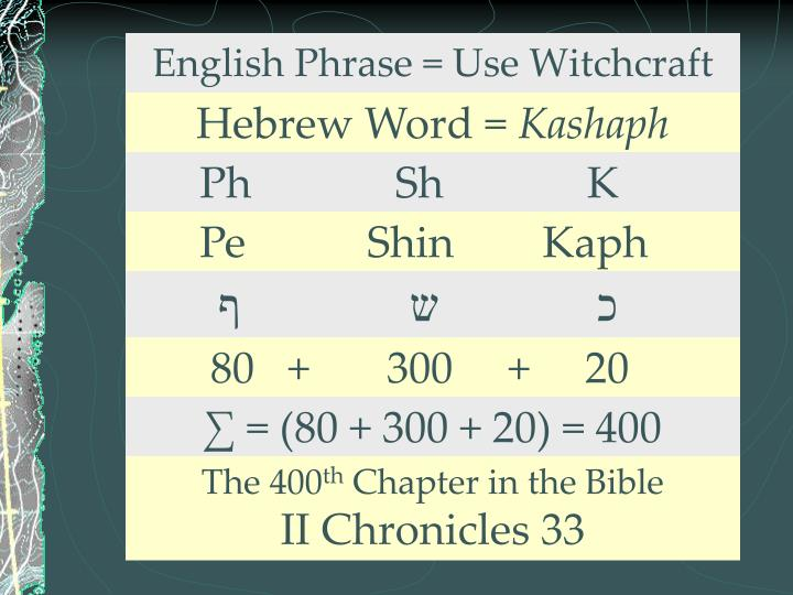 English Phrase = Use Witchcraft