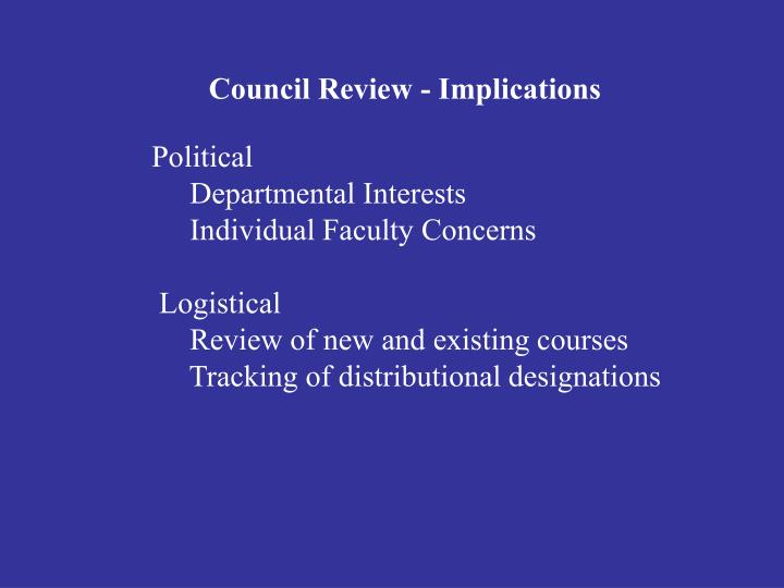 Council Review - Implications