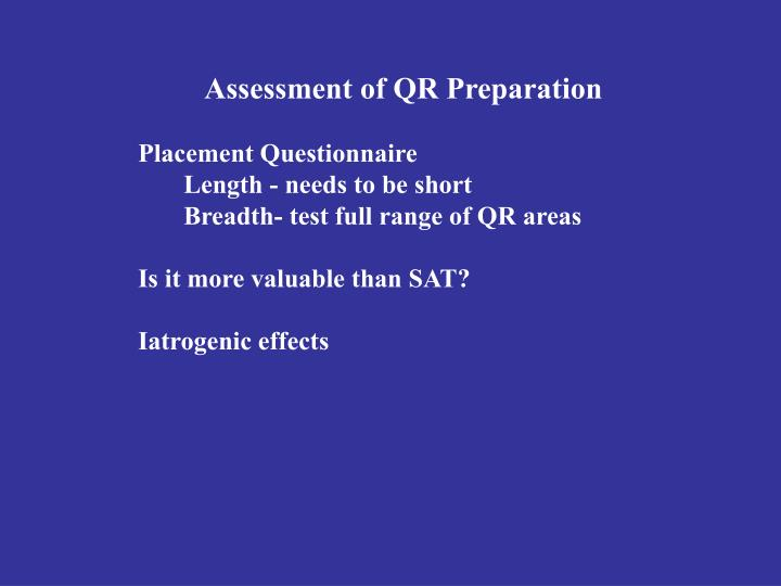 Assessment of QR Preparation