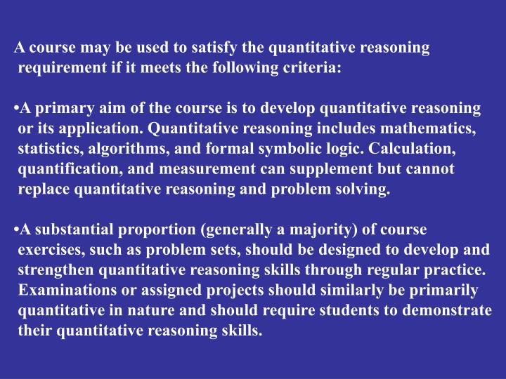 A course may be used to satisfy the quantitative reasoning