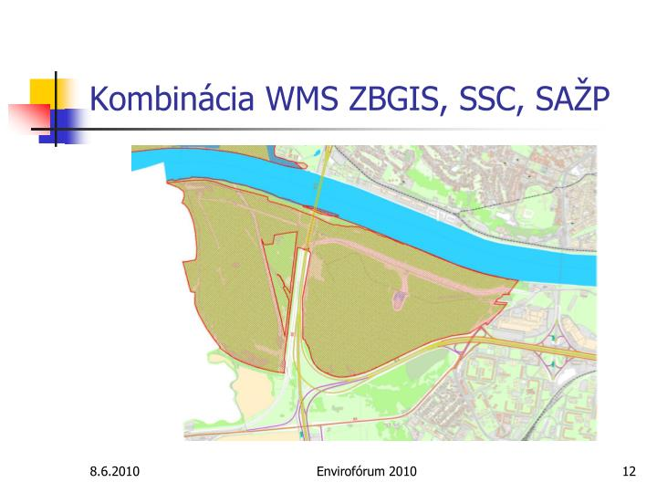 Kombinácia WMS ZBGIS, SSC, SAŽP