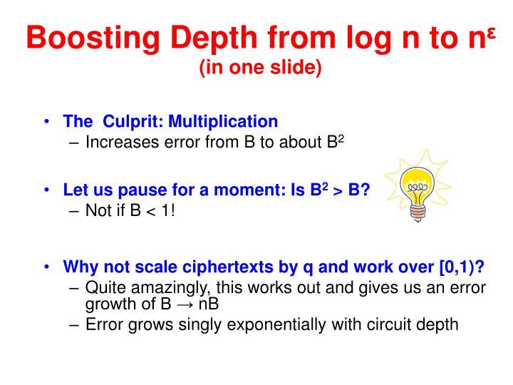 Boosting Depth from log n to n