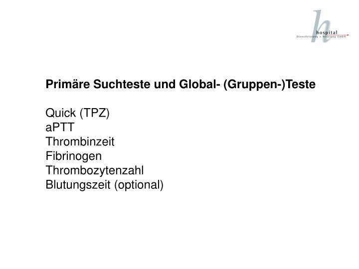 Primäre Suchteste und Global- (Gruppen-)Teste