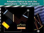 adaptive optics to beat the atmosphere altair on gemini