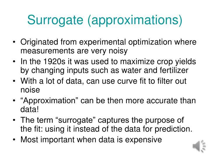 Surrogate (approximations)