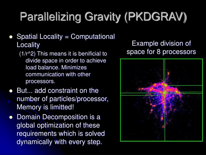 Parallelizing Gravity (PKDGRAV)