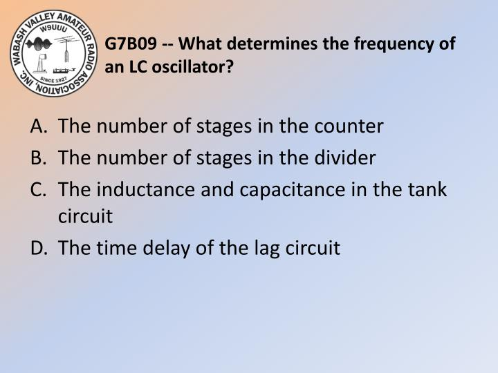 G7B09 -- What determines the frequency of an LC oscillator?