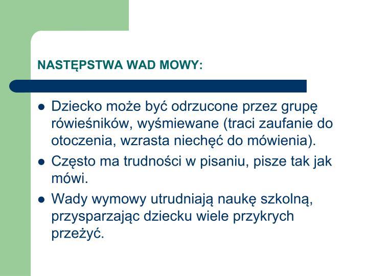 NASTĘPSTWA WAD MOWY: