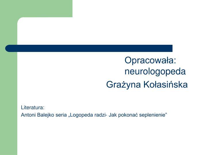 Opracowała:neurologopeda