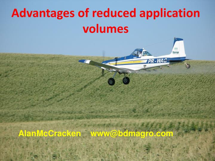 Advantages of reduced application volumes