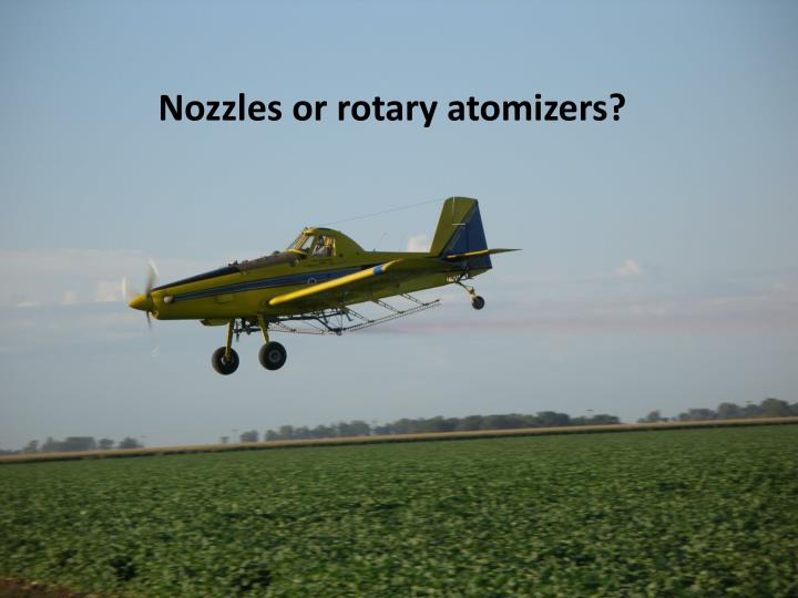 Nozzles or rotary atomizers?