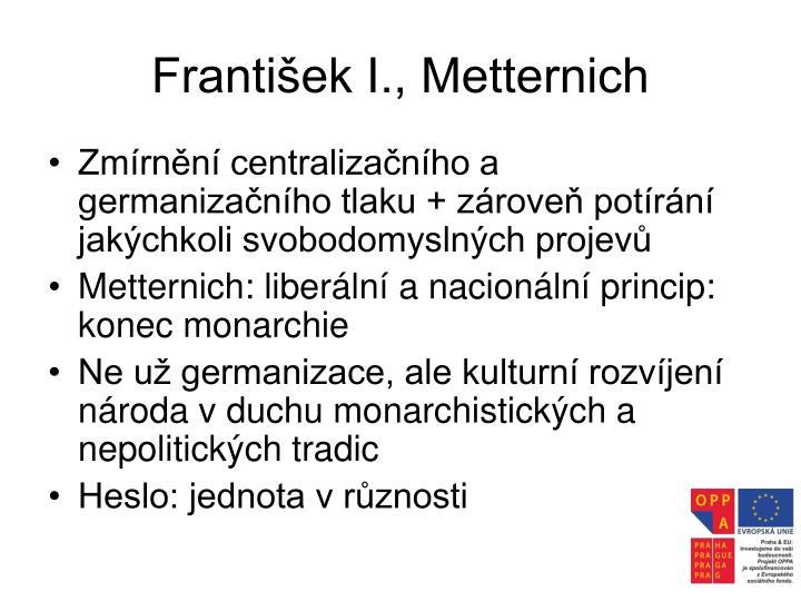 František I., Metternich