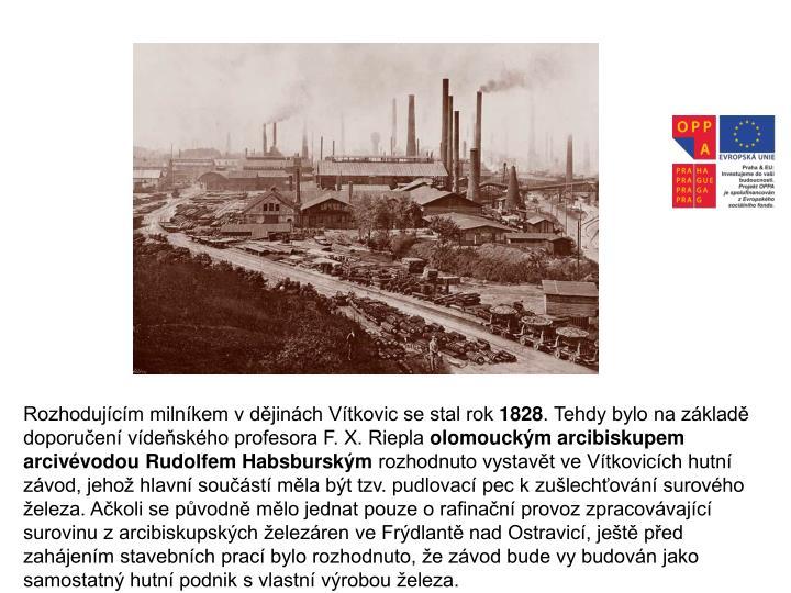 Rozhodujícím milníkem v dějinách Vítkovic se stal rok