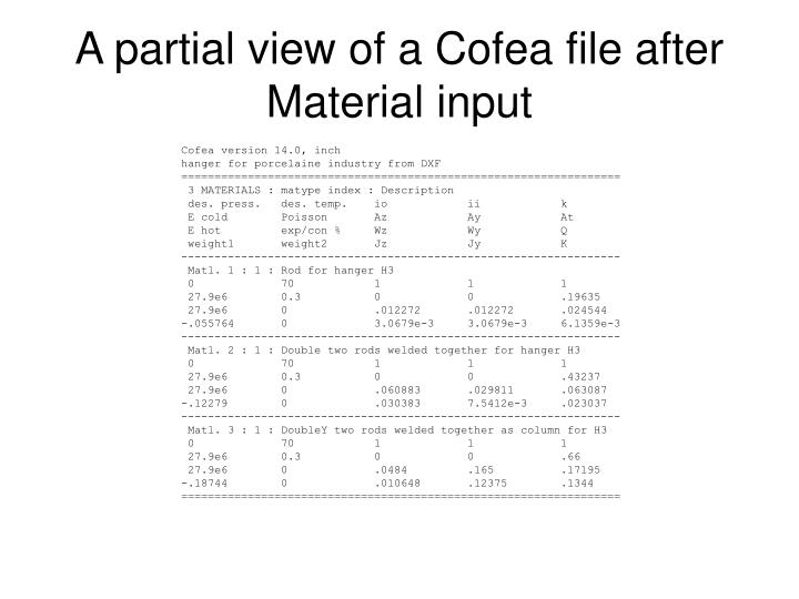 A partial view of a Cofea file after Material input