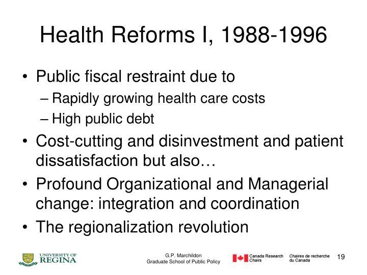 Health Reforms I, 1988-1996