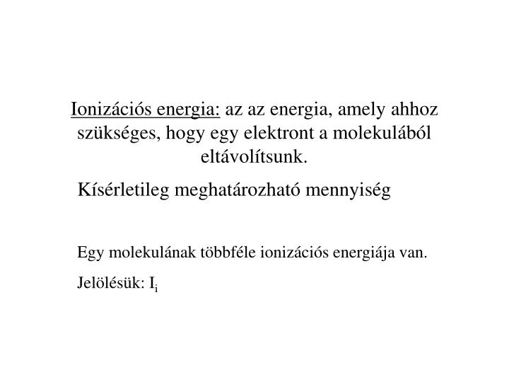 Ionizációs energia: