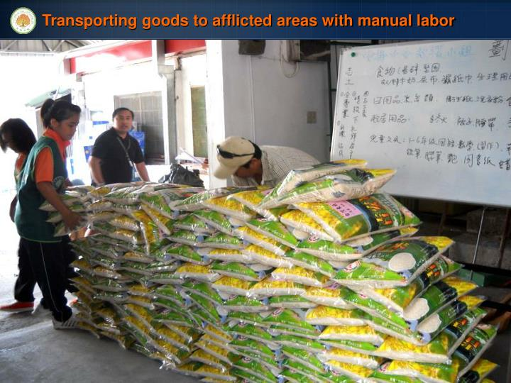 Transporting goods to afflicted areas with manual labor