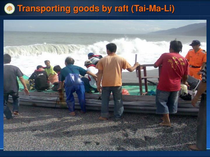 Transporting goods by raft (Tai-Ma-Li)