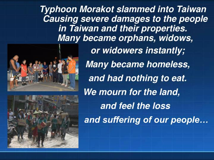 Typhoon Morakot slammed into Taiwan