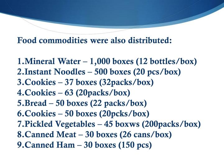 Food commodities were also distributed:
