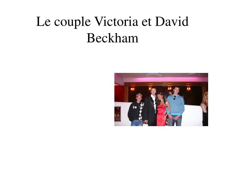 Le couple Victoria et David Beckham
