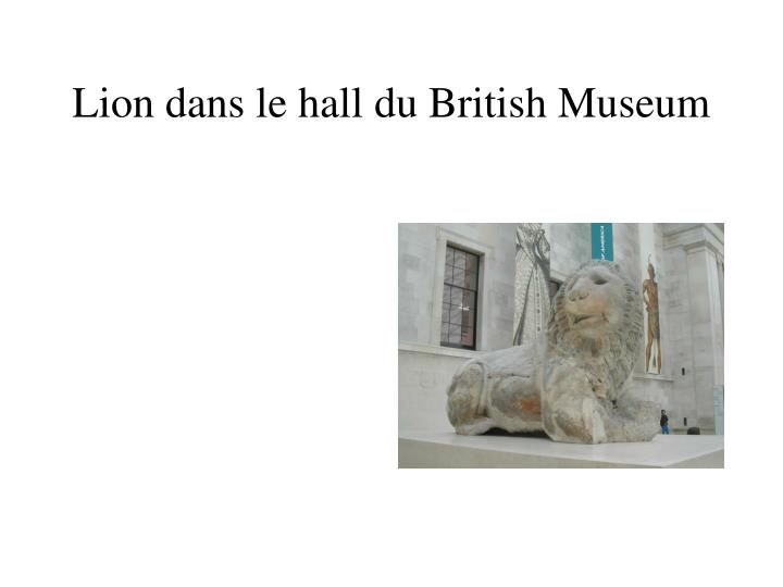 Lion dans le hall du British Museum