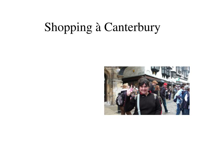 Shopping à Canterbury