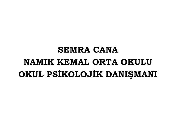 SEMRA CANA