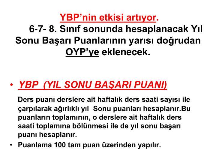YBP'nin etkisi artıyor