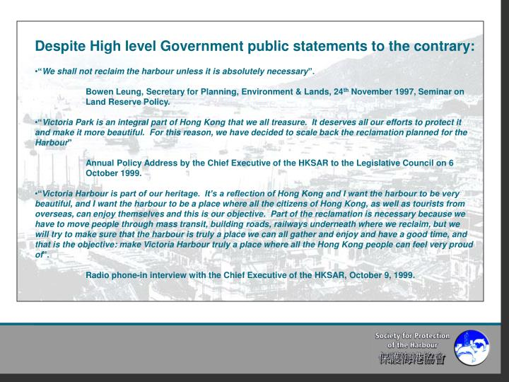 Despite High level Government public statements to the contrary: