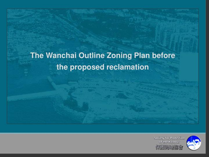 The Wanchai Outline Zoning Plan before