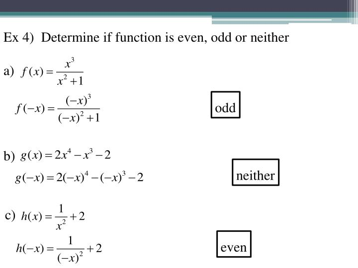 Ex 4)  Determine if function is even, odd or neither