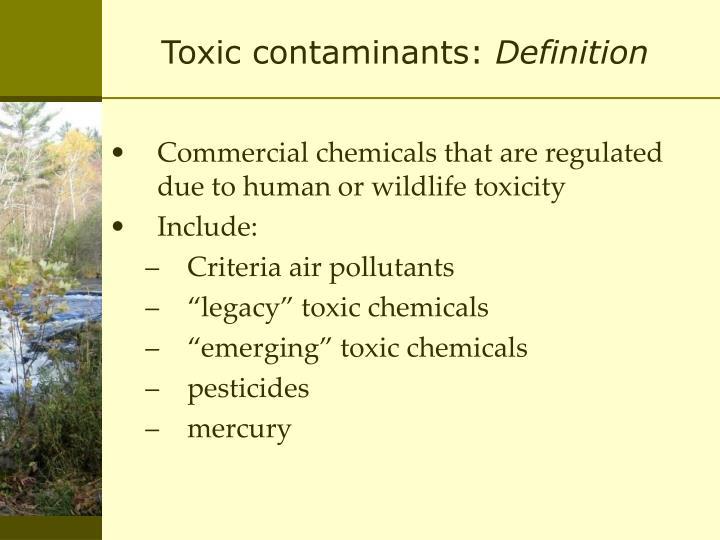 Toxic contaminants: