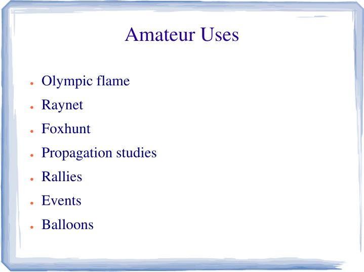 Amateur Uses