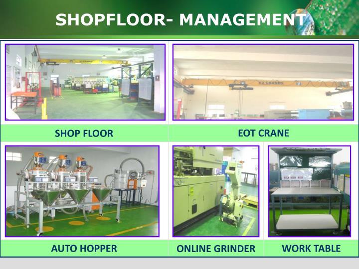 SHOPFLOOR- MANAGEMENT