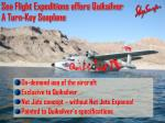 sea flight expeditions offers quiksilver a turn key seaplane