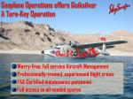 seaplane operations offers quiksilver a turn key operation