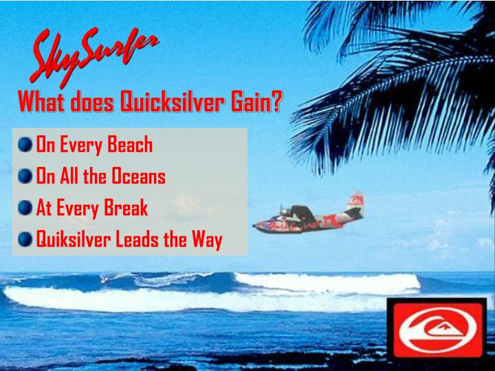 What does Quicksilver Gain?