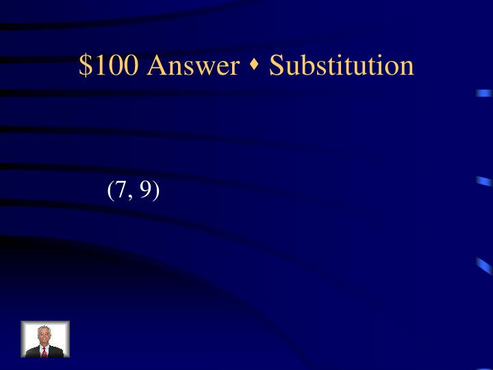 100 answer s substitution