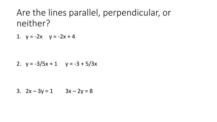 Are the lines parallel, perpendicular, or neither?