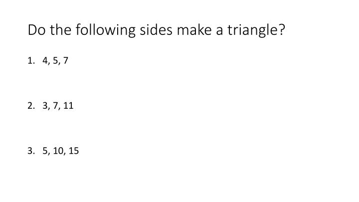 Do the following sides make a triangle?