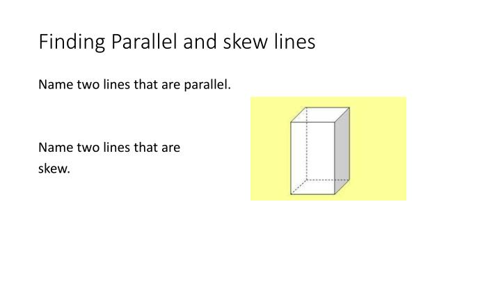 Finding Parallel and skew lines