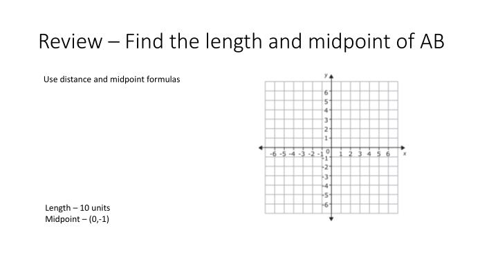 Review – Find the length and midpoint of AB
