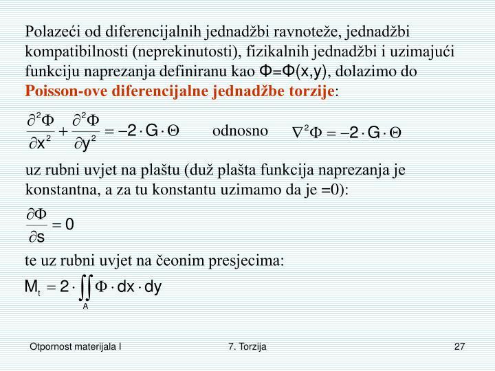 Polazeći od diferencijalnih jednadžbi ravnoteže, jednadžbi kompatibilnosti (neprekinutosti), fizikalnih jednadžbi i uzimajući funkciju naprezanja definiranu kao