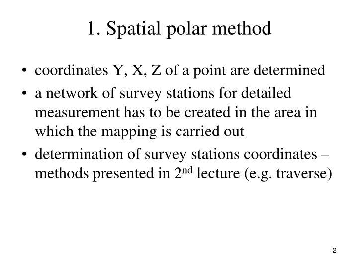 1. Spatial polar method