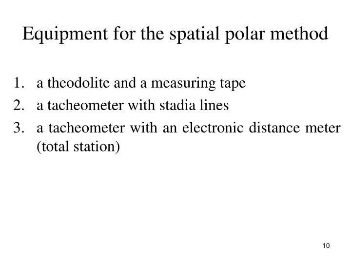 Equipment for the spatial polar method