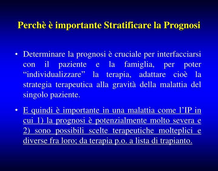 Perchè è importante Stratificare la Prognosi